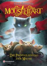 Mouseheart (1) – Die Prophezeiung der Mäuse