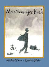 Michael Rosen & Quentin Blake - Mein trauriges Buch