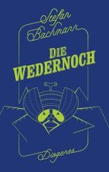 Stefan Bachmann - Die Wedernoch
