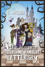E. Archer - Die äußerst seltsame Familie Battersby