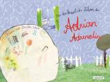 Das abenteuerliche Leben des Adrian Adrenalin