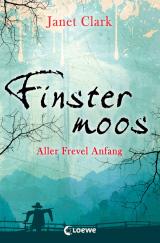 Finstermoos (1) – Aller Frevel Anfang