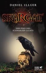 Daniel Illger - Skargat - Der Pfad des schwarzen Lichts
