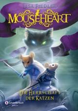 Mouseheart (2) – Die Herrschaft der Katzen