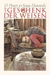 O. Henry & Sonja Danowski - Das Geschenk der Weisen