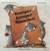 Tilde Michels & Bernhard Oberdieck - Knusper, knusper Mäuschen